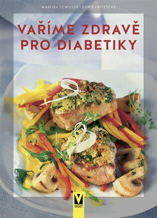 Vaříme zdravě pro diabetiky - Marlisa Szwillus, Fritzsche Doris