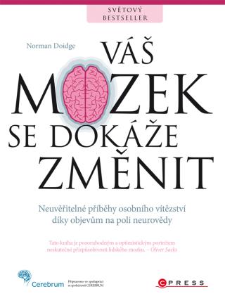 Váš mozek se dokáže změnit - Norman Doidge