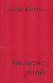 Vasquezův jestřáb - Karla Erbová
