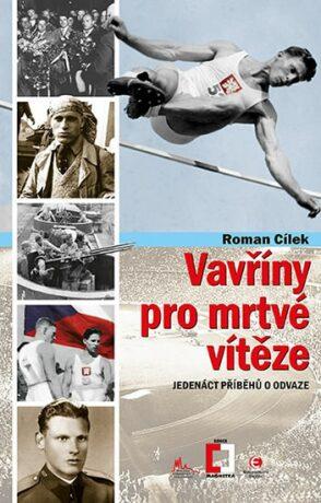 Vavříny pro mrtvé vítěze - Roman Cílek