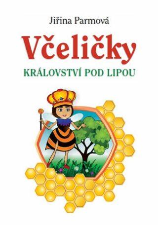 Včeličky - Království pod lipou - Parmová Jiřina