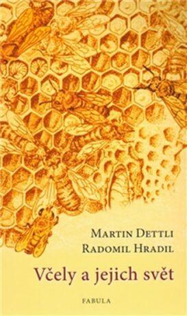 Včely a jejich svět - Radomil Hradil, Martin Dettli
