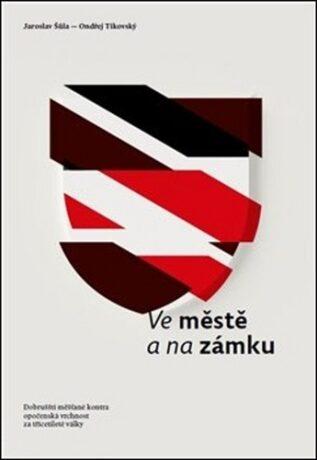 Ve městě a na zámku - Jaroslav Šůla, Ondřej Tikovský