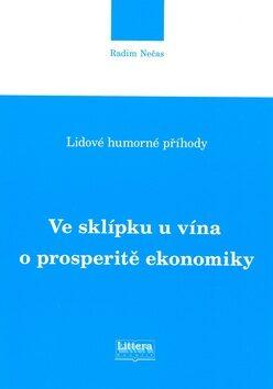 Ve sklípku u vína o prosperitě ekonomiky - Radim Nečas