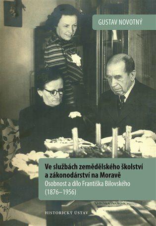 Ve službách zemědělského školství a zákonodárství na Moravě - Gustav Novotný