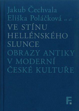 Ve stínu hellénského slunce - Jakub Čechvala, Eliška Poláčková