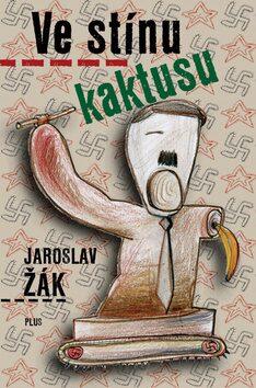 Ve stínu kaktusu - Jaroslav Žák