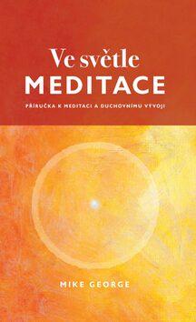 Ve světle meditace - Mike George