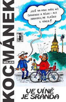 Ve víně je sranda - Milan Kocmánek