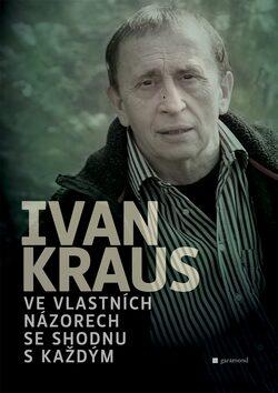 Ve vlastních názorech se shodnu s každým - Ivan Kraus