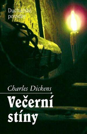Večerní stíny - Duchařské povídky - Charles Dickens