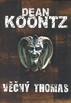 Věčný Thomas - Dean Koontz