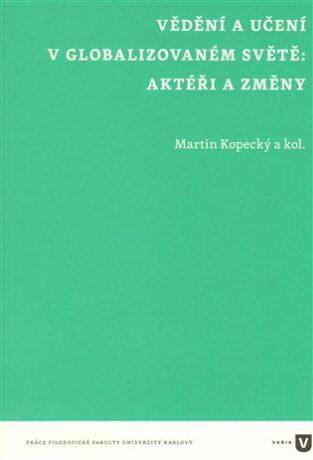 Vědění a učení v globalizovaném světě - Martin Kopecký