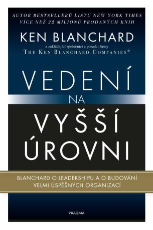 Vedení na vyšší úrovni - Kenneth Blanchard
