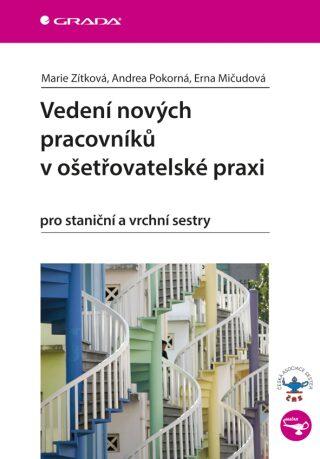 Vedení nových pracovníků v ošetřovatelské praxi pro staniční a vrchní sestry - Zítková Marie