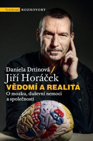 Vědomí a realita - Jiří Horáček, Daniela Drtinová