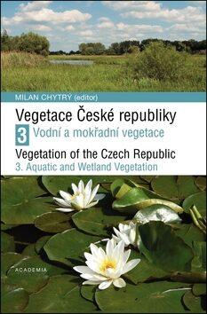 Vegetace České republiky 3. - Milan Chytrý
