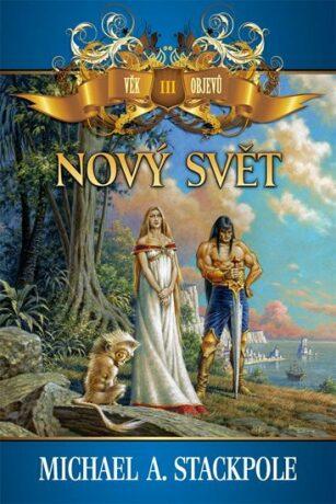 Nový svět - Michael A. Stackpole