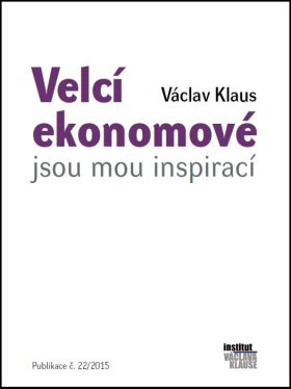 Velcí ekonomové jsou mou inspirací - Václav Klaus