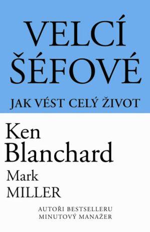 Velcí šéfové - Kenneth Blanchard