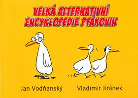 Velká alternativní encyklopedie ptákovin - Jan Vodňanský, Vladimír Jiránek