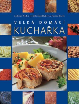 Velká domácí kuchařka - Kolektiv