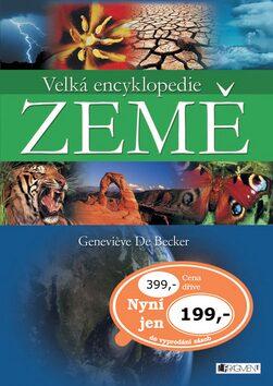 Velká encyklopedie Země - Genevieve De Beckerová