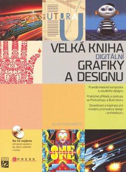 Velká kniha digitální grafiky a designu - Alan Hashimoto