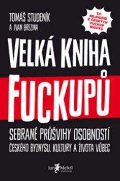Velká kniha fuckupů - Ivan Brezina, Tomáš Studeník