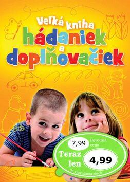 Veľká kniha hádaniek a doplňovačiek - Ivana Maráková, Romana Šíchová