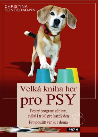 Velká kniha her pro psy - Christina Sondermann