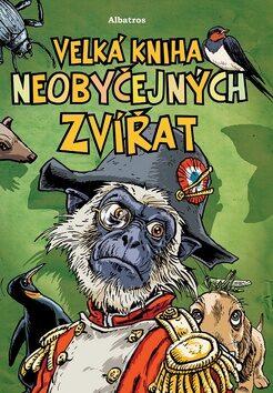 Velká kniha neobyčejných zvířat - Ladislav Karpianus; Jozef Gertli Danglár
