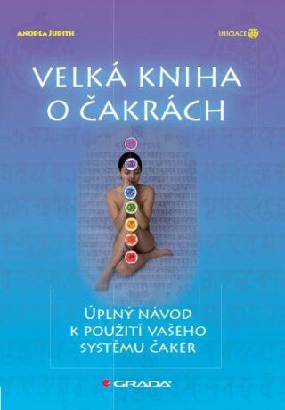 Velká kniha o čakrách - Judith Anodea - e-kniha