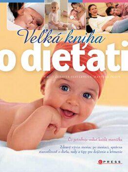 Veľká kniha o dieťati - Birgit Gebauer-Seste, Manfred Praun