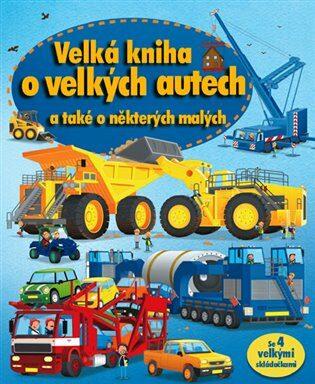 Velká kniha o velkých autech a také o některých malých - neuveden
