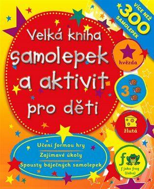 Velká kniha samolepek a aktivit pro děti - neuveden