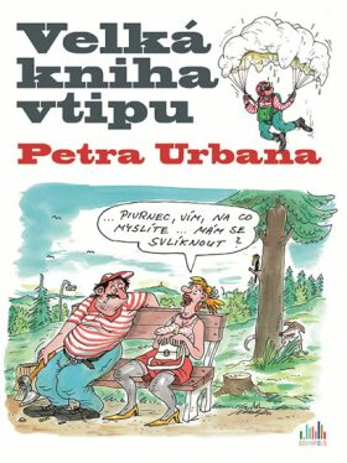 Velká kniha vtipu Petra Urbana - Petr Urban