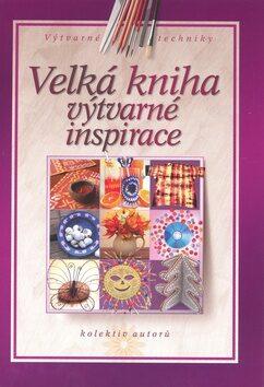 Velká kniha výtvarné inspirace - Monika Brýdová