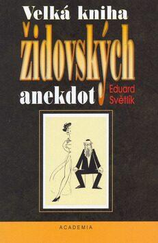 Velká kniha židovských anekdot - Eduard Světlík, Jiří Žižka