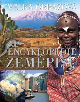 Velká obrazová encyklopedie zeměpisu -