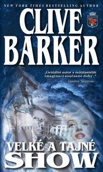 Velké a tajné show - Clive Barker