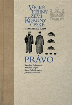 Velké dějiny zemí Koruny české - Právo - Karel Schelle