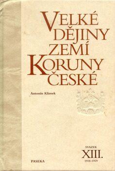 Velké dějiny zemí Koruny české XIII. - Antonín Klimek