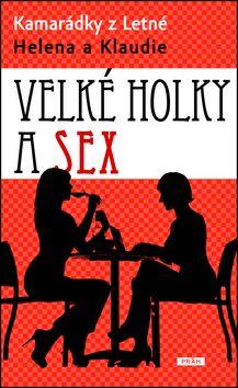 Velké holky a sex - Helena a Klaudie - KAMARÁDKY Z LETNÉ
