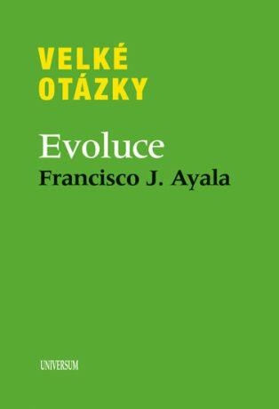 Velké otázky. Evoluce - Ayala Francisco