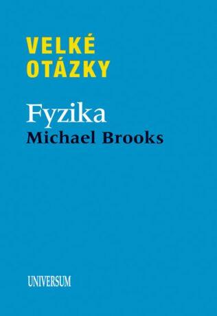 Velké otázky Fyzika - Michael Brooks