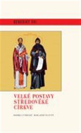 Velké postavy středověké církve - Benedikt XVI.