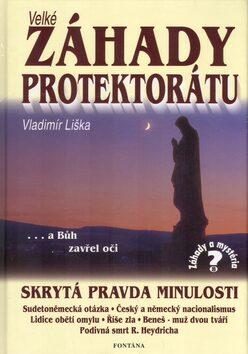 Velké záhady Protektorátu - Vladimír Liška