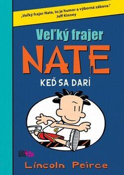 Veľký frajer Nate Keď sa darí - Lincoln Peirce