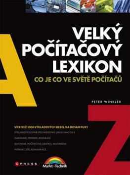 Velký počítačový lexikon - Peter Winkler